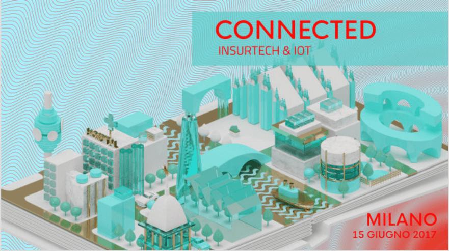 Connected - Insurtech e IOT: l'evento a Milano il 15 giugno 2
